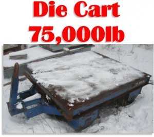 95,000 lb. Capacity Die Cart For Sale